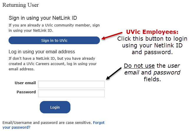 UVic employees login using your NetLink ID and password. Do not use the user email and password fields.