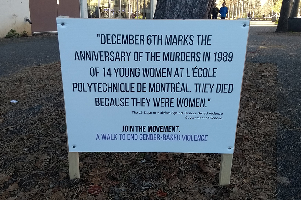 Sign that reads December 6th marks the anniversary of the murders in 2989 of 14 young women at L'Ecole Polytechnique de Montréal. They died because they were women.